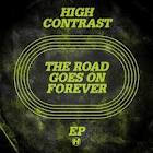 High Contrast - The Road Goes On Forever EP