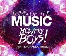 BOWERY BOYS FEAT. MICHAELA PAIGE - TURN UP THE MUSIC - KAAZBA MUSIC
