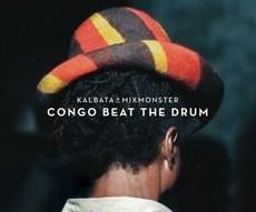 Kalbata & Mixmonster 'Congo Beat The Drum'