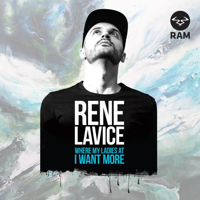 Rene LaVice – Where My Ladies At / I Want More