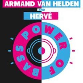 ARMAND VAN HELDEN & HERVÉ - 'POWER OF BASS'