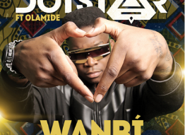DOTSTAR FEAT. OLAMIDE |WANBI |LISTEN NOW