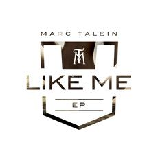 Marc Talein |Debut EP | Like Me EP‏