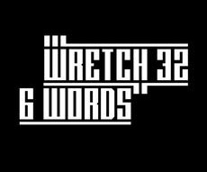 Wretch 32 | 6 Words