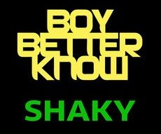 Boy Better Know|Shaky‏