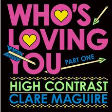 High Contrast X Clare Maguire |Who's Loving You