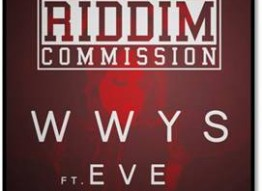 Riddim Commission|WWYS ft. Eve