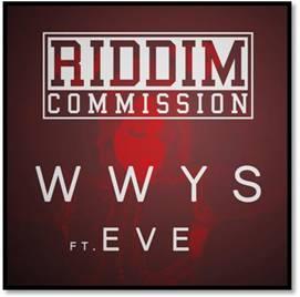 Riddim Commission|WWYS ft. Eve