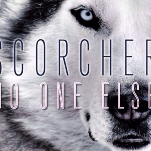 Scorcher | No One Else