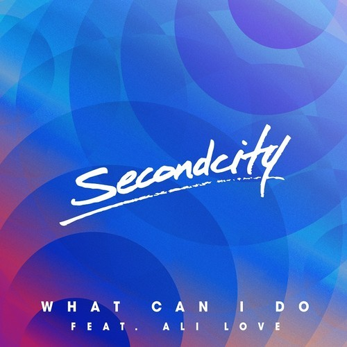 Secondcity  |What Can I Do ft. Ali Love