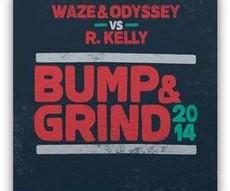 Waze & Odyssey | Bump 'N Grind 2014