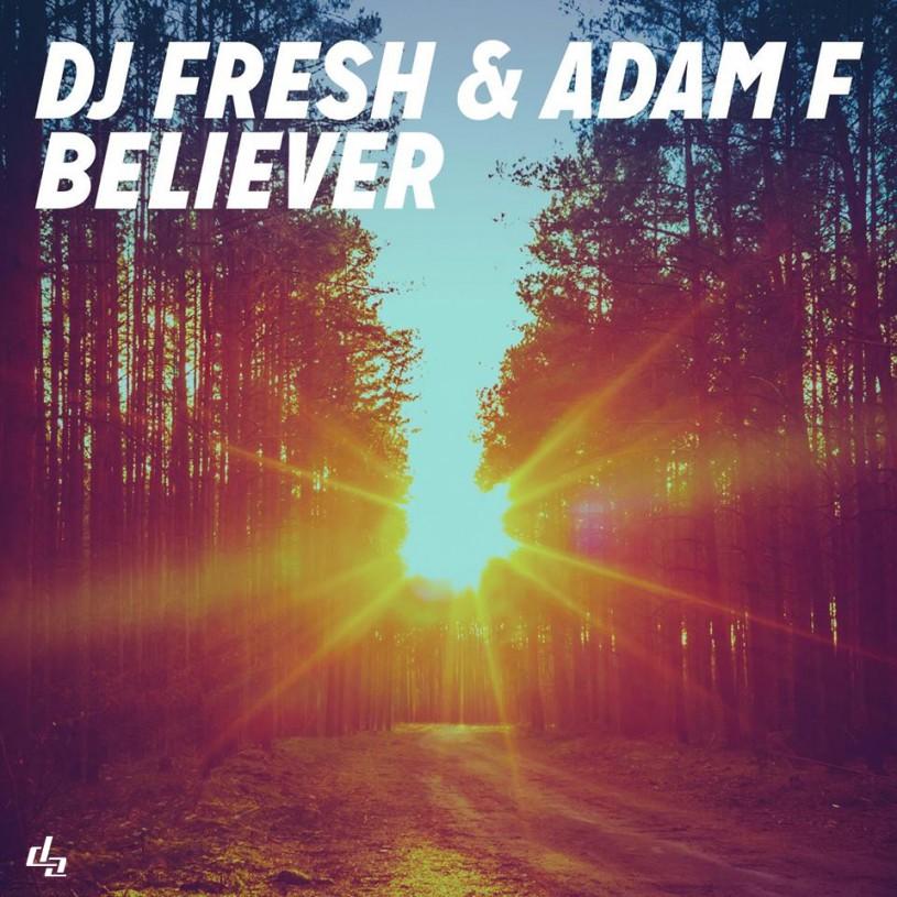DJ Fresh & Adam F |Believer