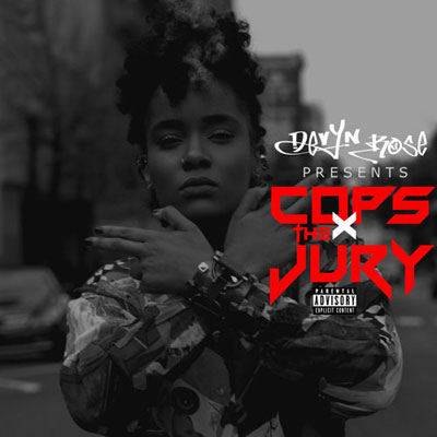 Devyn Rose - Cops X The Jury‏