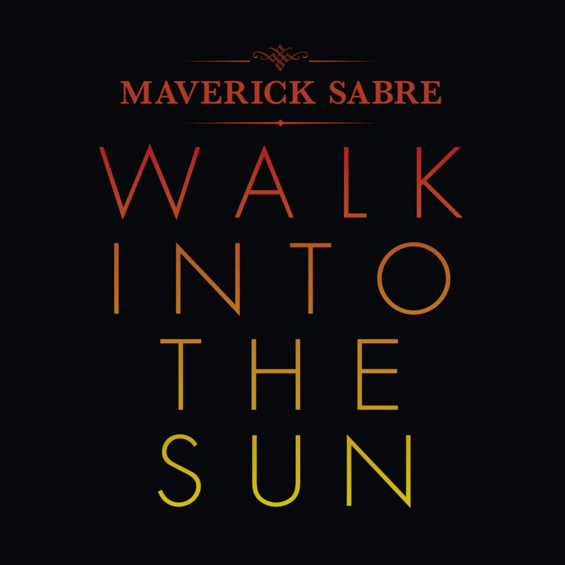 Maverick Sabre |Walk Into The Sun
