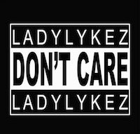 Lady Lykez| Don't Care