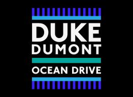 Duke Dumont | Ocean Drive