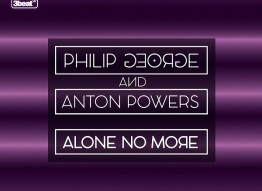 Philip George & Anton Powers | Alone No More