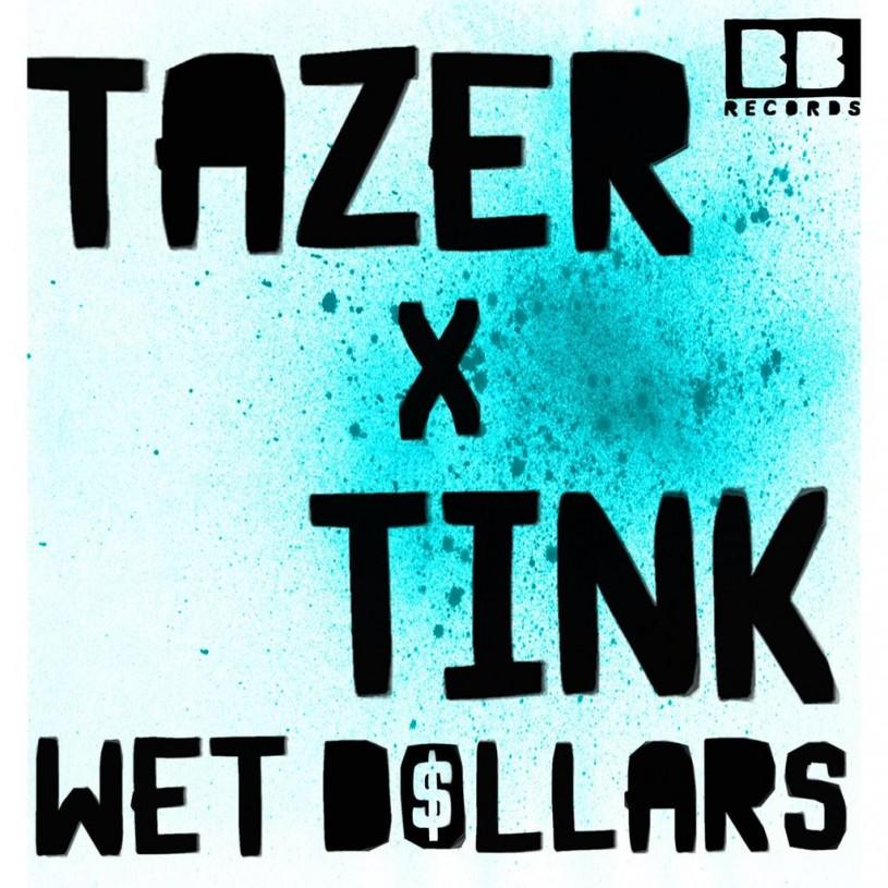 Tazer x Tink | Wet Dollars