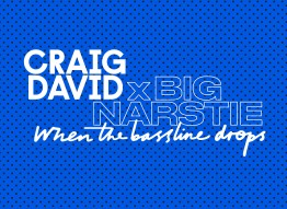 Craig David x Big Narstie- When The Bassline Drops‏