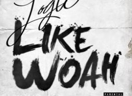 Logic  - Like Woah