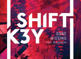Shift K3Y - Gone Missing feat. BB Diamond