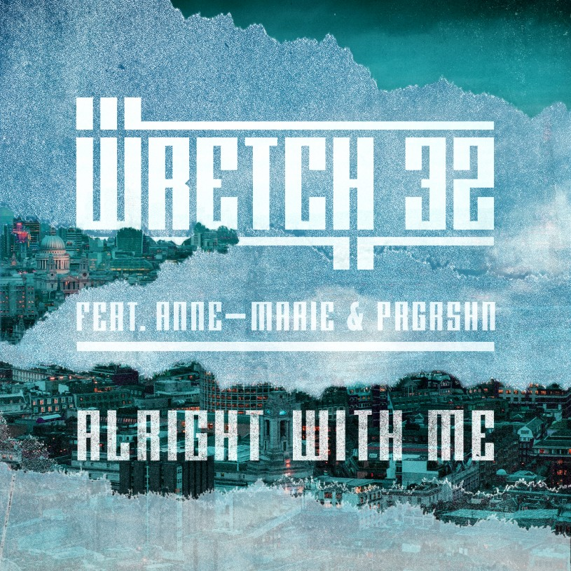 Wretch 32 - Alright With Me