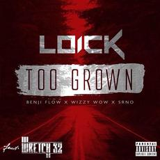 L O I C K ft. Wretch 32 - Too Grown‏