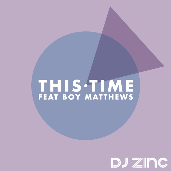 DJ Zinc - This Time