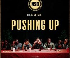 NSG 'PUSHING UP' FEATURING NOT3S